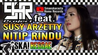 SHR Project ft. Susy Arzetty - Nitip Rindu - Versi Ska Reggae
