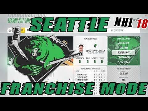"NHL 18: Seattle Franchise Mode #1 ""STORM BEARS!"""