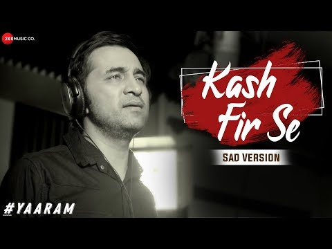 Kash Fir Se (Sad Version) | #Yaaram | Siddhanth Kapoor | Jeet Gannguli | Kumaar