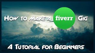 البرنامج التعليمي: كيفية إنشاء Fiverr أزعج والبدء في بيع الخدمات لكسب المال على الانترنت