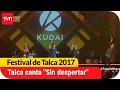 Todo Talca canta Sin despertar de Kudai | Festival de Talca 2017