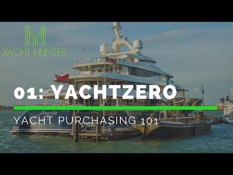 01: Yacht Zero for Buyers - Yacht Purchasing 101