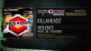 Killaheadz - Violence (feat. MC B-Kicker) [Infexious Hardstyle]