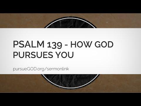 Psalm 139 - How God Pursues You (Sermon)