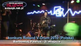 Konkurs Roland V-Drum 2010 POLSKA - miejsce 3.: Bartłomiej Pawlus