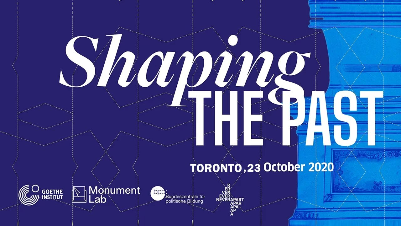 Toronto - Shaping the Past Unconference 2020 by Monument Lab and Goethe Institute