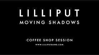 Lilliput  - Moving Shadows