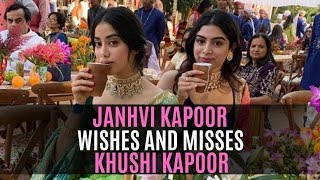Janhvi Kapoor Wishes And Misses Birthday Girl Khushi Kapoor In The Most Heartwarming Way | SpotboyE