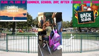 Vlog #4: End of Summer, School days, After school park fun!!