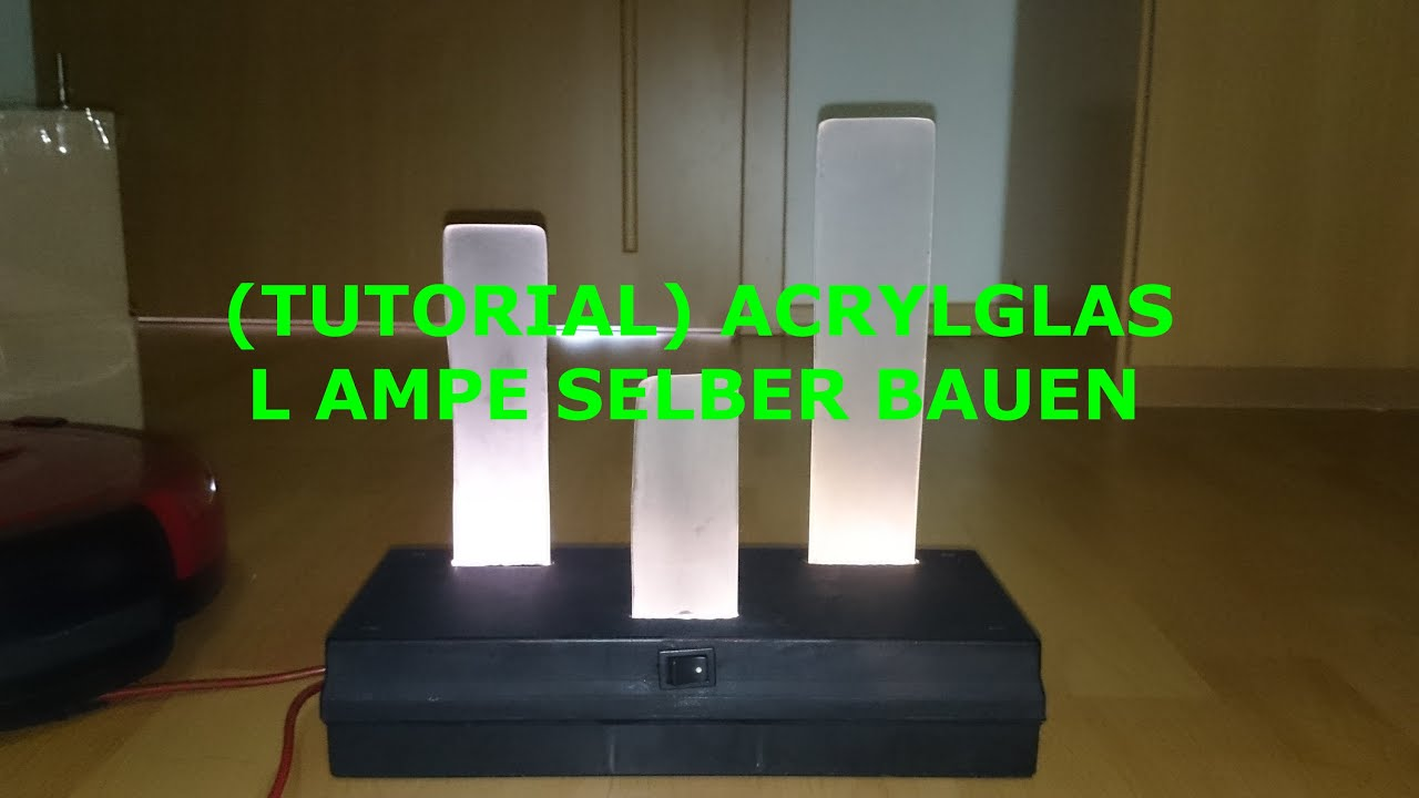 tutorial acrylglas lampe selber bauen youtube. Black Bedroom Furniture Sets. Home Design Ideas