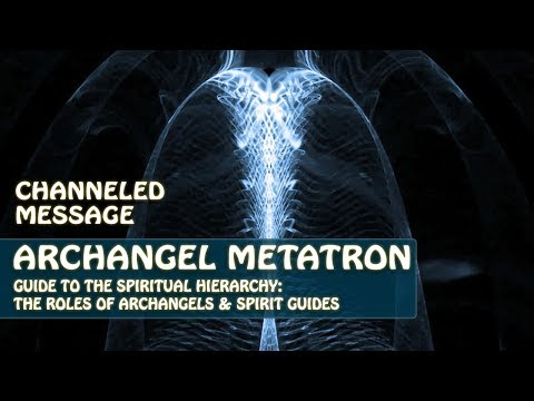 Archangel Metatron Channeled Through Lightstar: Guide to The Spiritual Hierarchy