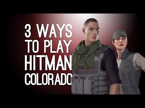 Hitman Gameplay: Colorado - 3 Ways to Play (Exploding Watch, Battering Ram) Ep. 1/2