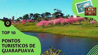 10 pontos turisticos mais visitados de Guarapuava