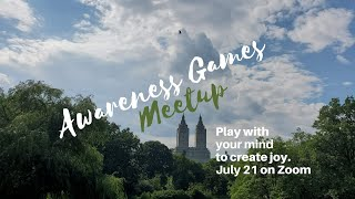 Awareness Games and Meditations Meetup 07-21-2020