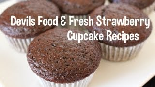 Devils Food And Fresh Strawberry Cupcake Recipes! Easy! Baked From Scratch!