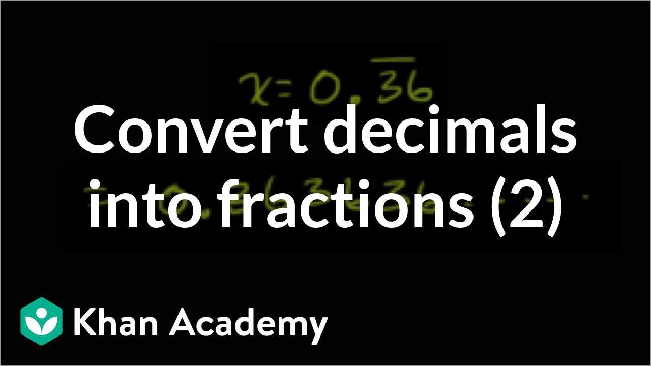 Converting repeating decimals to fractions (part 288 of 288) (video