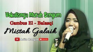 MISTAH GALAIH   EL - BALASQI GAMBUS COVER   Adin Ranger