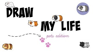 Draw My Life - Pets Edition