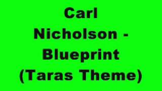 Carl Nicholson - Blueprint (Taras Theme) (Tidy Trax)