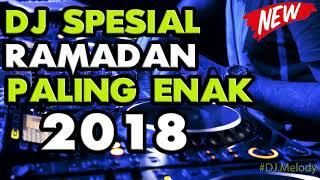 DJ SPESIAL RAMADHAN 2018 | PALING ENAK DI DENGAR WAKTU PUASA | BIKIN HATI TENANG