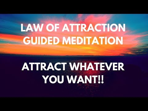 Law of Attraction Guided Meditation - Attract Whatever You Want!
