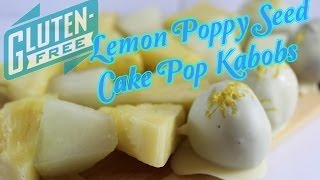 Lemon Poppyseed Cake Pop Kabobs (gluten Free!)