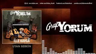 Grup Yorum - Uyan Berkin [ İlle Kavga © 2017 Kalan Müzik ]