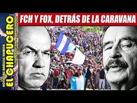 FOX Y CALDERÓN FINANCIAN CARAVANA MIGRANTE PARA PEGARLE A AMLO