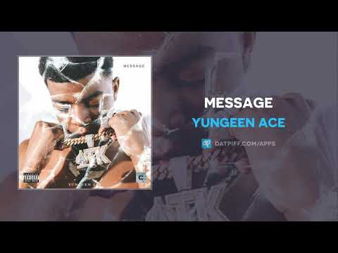 Yungeen Ace - Message (AUDIO)