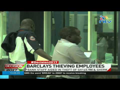 Barclays Bank staff aided in theft of Ksh145.9m in 2016, Ksh59m in 2015