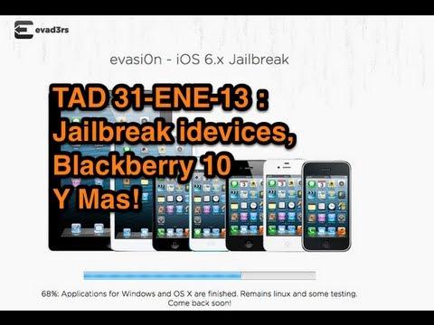 TAD: Blackberry 10, Jailbreak iDevices y Mas!