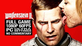 WOLFENSTEIN II: THE NEW COLOSSUS Full Game Walkthrough [PC Ultra 1080P 60fps] - No Commentary