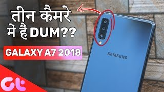 Samsung Galaxy A7 (2018) Triple Camera Review | DUM HAIN 3 Camera Mein?
