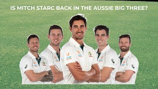 Is Starc back in the Big Three?
