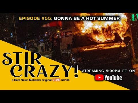 Stir Crazy! Episode #55: Gonna Be A Hot Summer