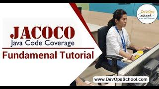 JaCoCo Fundamental Tutorial for Beginners with Demo 2020 — By DevOpsSchool
