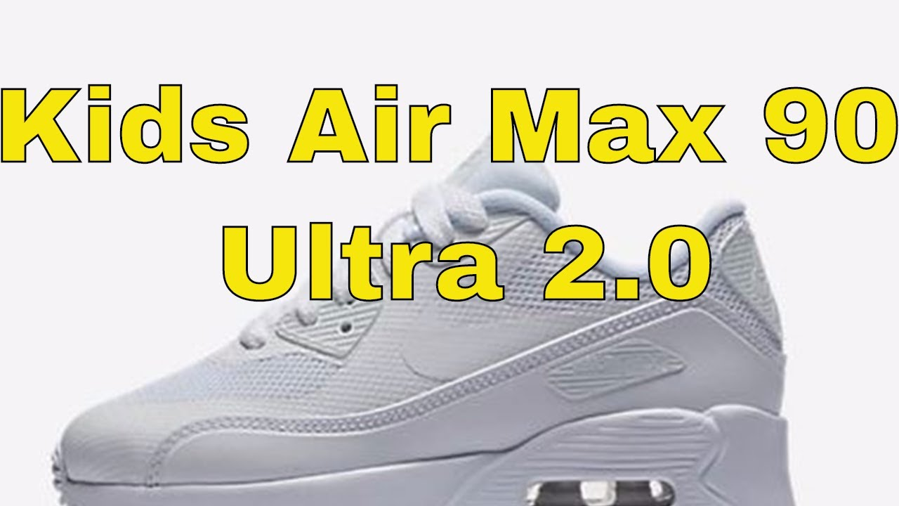 KIDS NIKE AIR MAX 90 ULTRA 2.0 QUICK LOOK & REVIEW