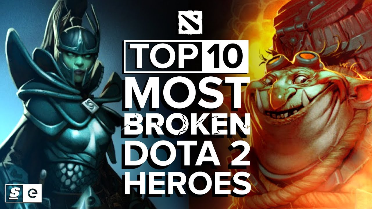 The Top 10 Most Broken Dota 2 Heroes Thescore Esports