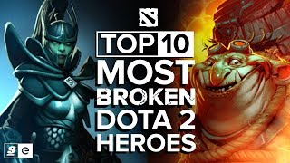 The Top 10 Most Broken Dota 2 Heroes
