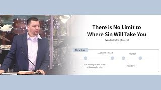 There is No Limit to Where Sin Will Take You - Ryan Fullerton