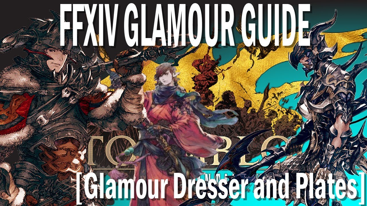 FFXIV Guide To The Glamour System [Old and New] [Glamour Dresser]