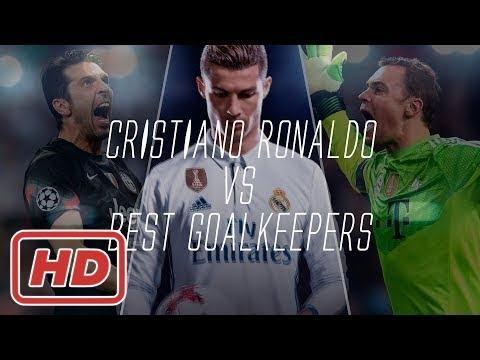 Cristiano Ronaldo Vs Best Goalkeepers in the World Ever[ Johanna Wagner ]