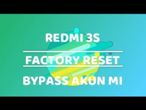 redmi-3s-dari-factory-reset-hingga-bypass-akun-mi
