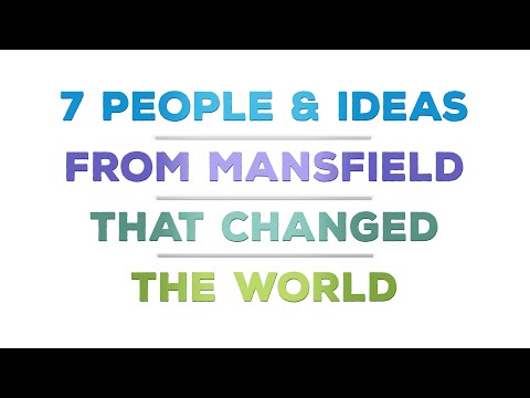 7 People & Ideas From Mansfield That Changed The World