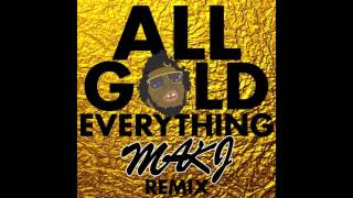 All Gold Everything (MAKJ Remix) - Trinidad James (Audio) | DJ MAKJ