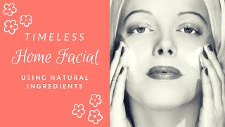 The Home Facial~ Using Mostly Natural Ingredients