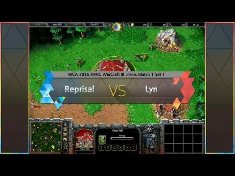 [ Reprisal vs Lyn ] WCA 2016 APAC Warcraft III Losers Match 1 160424 (KOR)