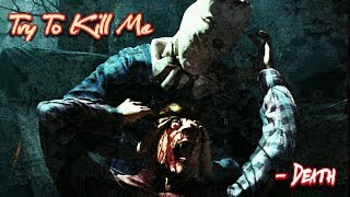 《Try To Kill Me 》~|Deathcome|~