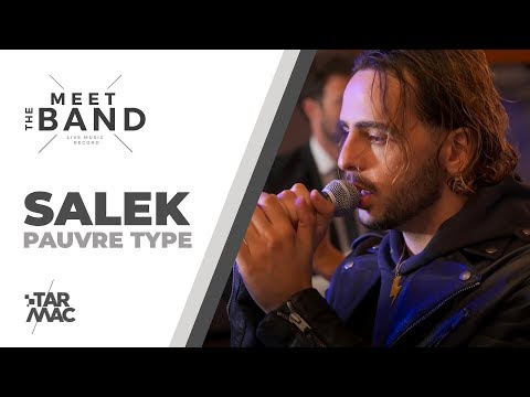 Youtube: SALEK – Pauvre Type • MEET THE BAND