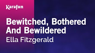Karaoke Bewitched, Bothered And Bewildered - Ella Fitzgerald *